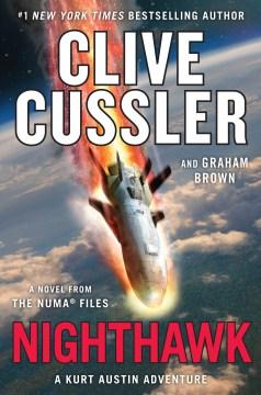 Nighthawk : a novel from the NUMA Files : a Kurt Austin adventure - Clive Cussler