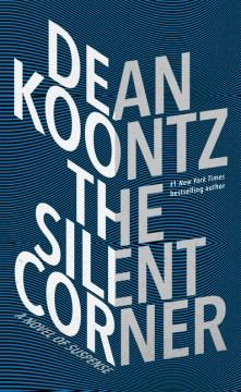 The silent corner : a novel of suspense - Dean R. (Dean Ray) Koontz