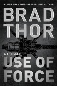 Use of force : a thriller - Brad Thor