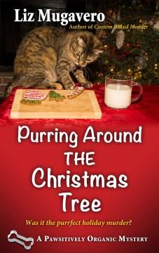 Purring around the Christmas tree - Liz Mugavero