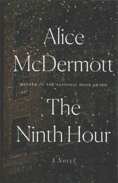 The ninth hour - Alice McDermott