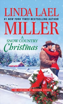 A snow country Christmas - Linda Lael Miller