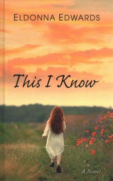 This I know - Eldonna.author Edwards