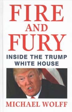 Fire and fury : inside the Trump White House - Michael Wolff