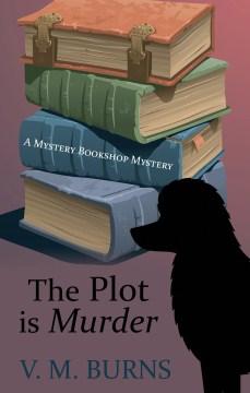 The plot is murder - V. M Burns