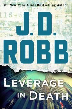 Leverage in death - J. D Robb