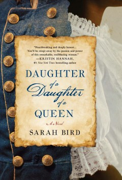 Daughter of a daughter of a queen - Sarah Bird