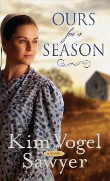 Ours for a season - Kim Vogel Sawyer