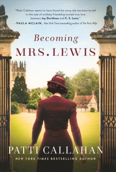 Becoming Mrs. Lewis : the improbable love story of Joy Davidman and C.S. Lewis - Patti Callahan Henry
