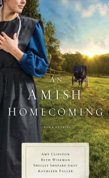 An Amish homecoming : four stories