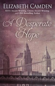 A desperate hope - Elizabeth Camden