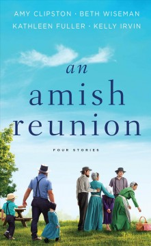 An Amish reunion : four stories