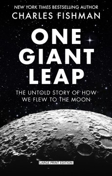 One Giant Leap : The Impossible Mission That Flew Us to the Moon - Charles Fishman