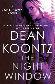The night window - Dean R.1945-author.(Dean Ray) Koontz