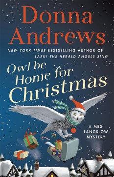 Owl be home for Christmas : a Meg Langslow mystery - Donna Andrews