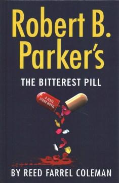 Robert B. Parker's The bitterest pill - Reed Farrel Coleman
