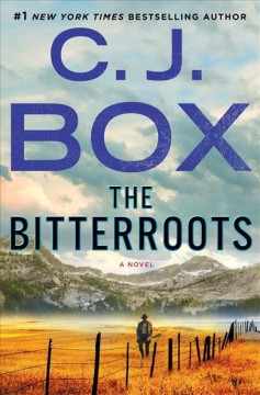 The bitterroots : a novel - C. J Box