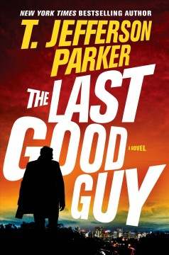 The last good guy - T. Jefferson Parker