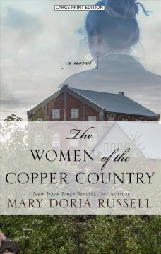 Women of the Copper Country - Mary Doria Russell