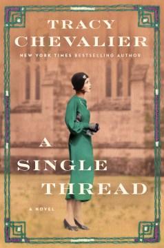Single Thread - Tracy Chevalier