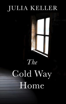 The cold way home - Julia Keller