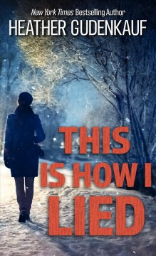 This is how I lied - Heather Gudenkauf