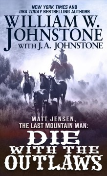 Die with the outlaws - William W Johnstone