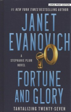 Fortune and glory : tantalizing twenty-seven - Janet Evanovich