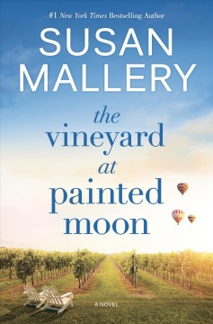 The vineyard at Painted Moon - Susan Mallery