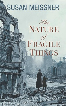 The nature of fragile things - Susan Meissner