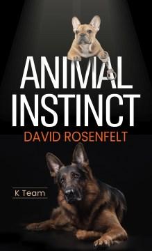 Animal instinct - David Rosenfelt