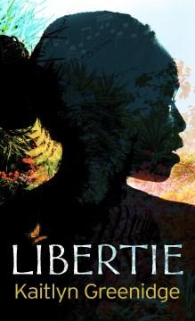 Libertie - Kaitlyn Greenidge