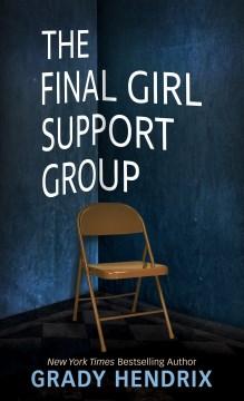 Final Girl Support Group - Grady Hendrix