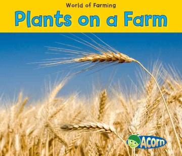 Plants on a farm - Nancy Dickmann