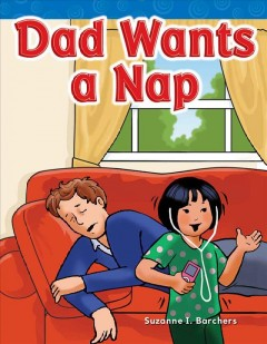 Dad wants a nap - Suzanne I Barchers
