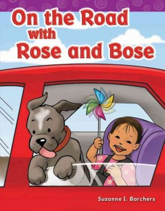 On the road with Rose and Bose - Suzanne I Barchers