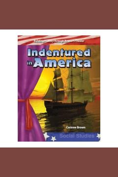 Indentured in America - Corinne Brown