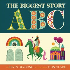 The biggest story ABC - Kevin DeYoung