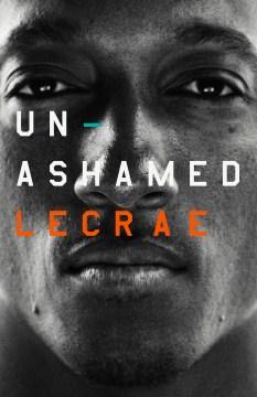 Unashamed - author Lecrae (Musician)