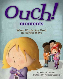 Ouch! moments : when words are used in hurtful ways - Michael Genhart