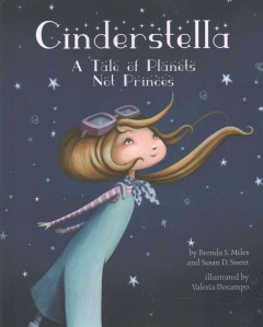 Cinderstella : a tale of planets not princes - Brenda Miles