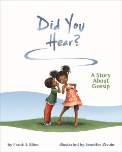 Did you hear? : a story about gossip - Frank J Sileo