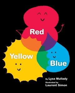Red, yellow, blue - Lysa Mullady