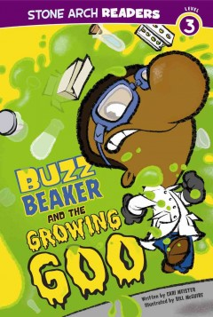 Buzz Beaker and the growing goo - Cari Meister