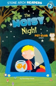 The noisy night : a Pet Club story - Gwendolyn Hooks