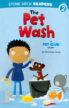 The pet wash : a Pet Club story - Gwendolyn Hooks