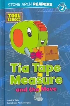 Tia Tape Measure and the move - Adria F. (Adria Fay) Klein