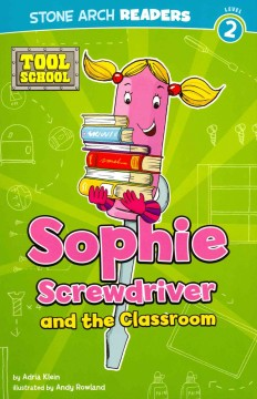 Sophie Screwdriver and the classroom - Adria F.1947-(Adria Fay) Klein