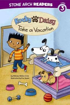 Rocky and Daisy take a vacation - Melinda Melton Crow