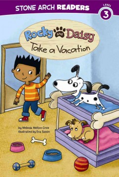 Rocky and Daisy take a vacation - Melinda Melton Crow